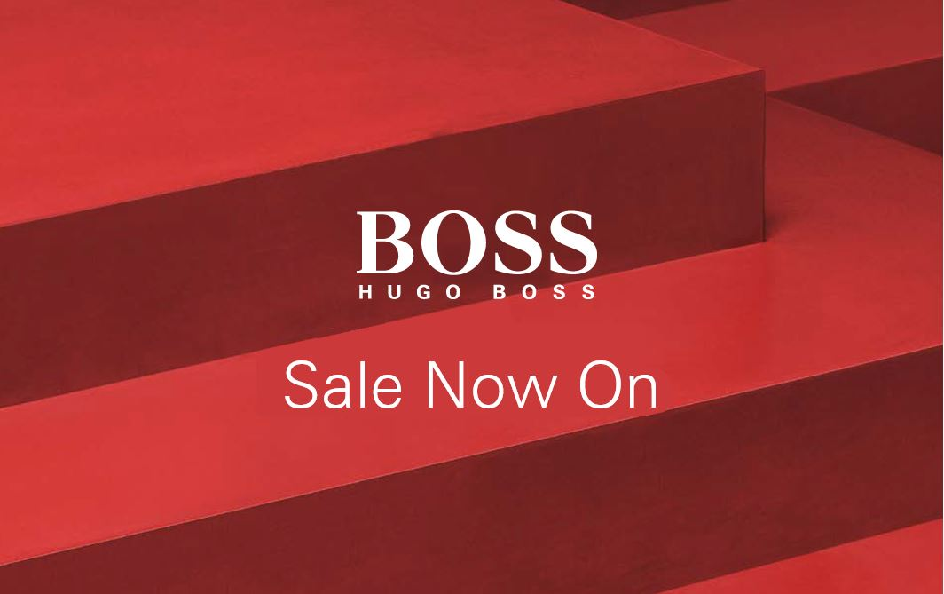BOSS SALE NOW ON